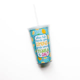When Life Hands You Lemons Acrylic Tumbler