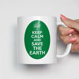 Keep Calm and Save the Earth Mug