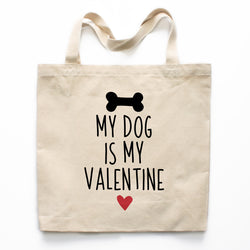 My Dog Is My Valentine Canvas Tote Bag