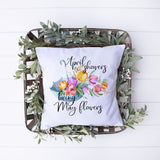 April Showers Bring May Flowers Pillow Cover