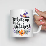 What's Up My Witches Mug