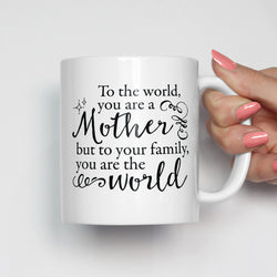 A Mother is the World Mug