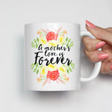 A Mother's Love Is Forever Mug