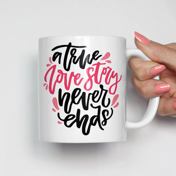 A True Love Story Never Ends Mug