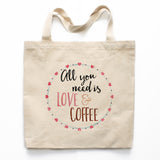 All You Need Is Love And Coffee Canvas Tote Bag