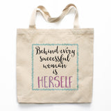 Behind Every Successful Woman Is Herself Canvas Tote Bag