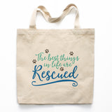 The Best Things In Life Are Rescued Canvas Tote Bag