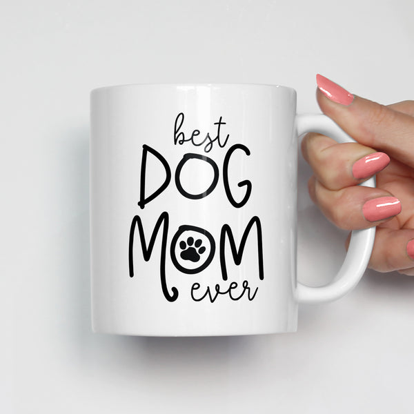 Best Dog Mom Ever Mug