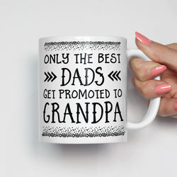 Only The Best Dads Get Promoted To Grandpa Mug