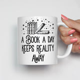 A Book a Day Keeps Reality Away Mug