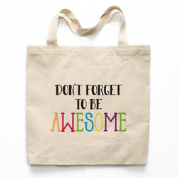 Don't Forget To Be Awesome Motivational Canvas Tote Bag