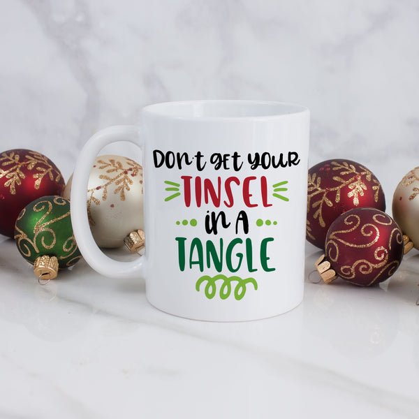 Don't Get Your Tinsel in a Tangle Mug