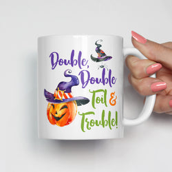 Double Double Toil and Trouble Mug