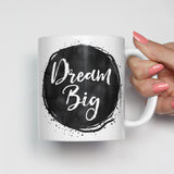 Dream Big Motivational Mug
