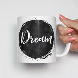 Dream Motivational Mug