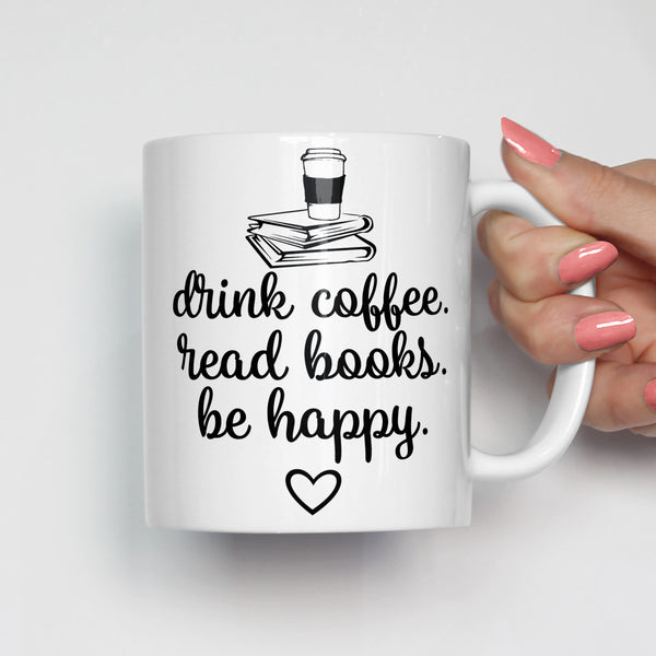 Drink Coffee, Read Books, Be Happy Mug