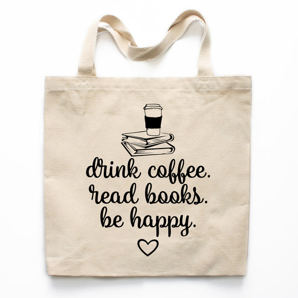 Drink Coffee, Read Books, Be Happy Canvas Tote Bag