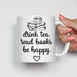 Drink Tea, Read Books, Be Happy Mug