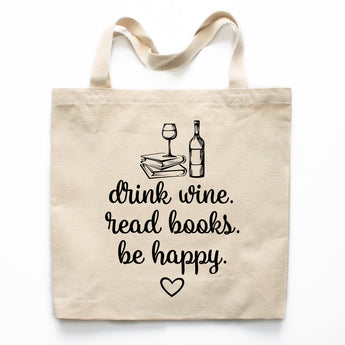 Drink Wine, Read Books, Be Happy Canvas Tote Bag