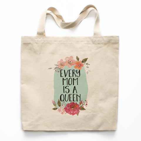 Every Mom Is A Queen Canvas Tote Bag