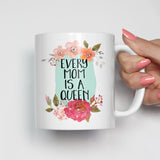 Every Mom Is A Queen Mug