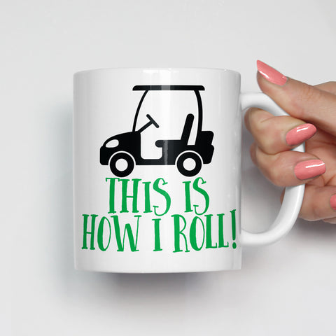 This Is How I Roll Golf Mug