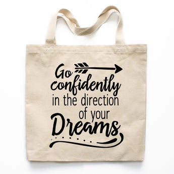 Go Confidently In The Direction Of Your Dreams Canvas Tote Bag