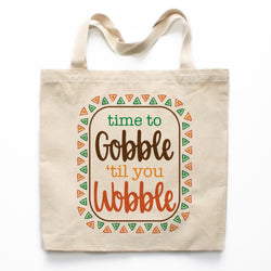 Gobble Til You Wobble Canvas Tote Bag