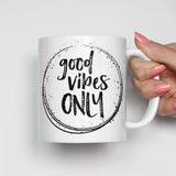 Good Vibes Only Motivational Mug