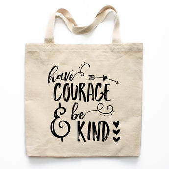 Have Courage & Be Kind Canvas Tote Bag