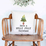 have a holly jolly Christmas Holiday White Canvas Pillow Cover, Farmhouse Christmas Decor