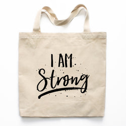 I Am Strong Motivational Canvas Tote Bag