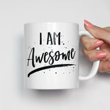 I Am Awesome Motivational Mug