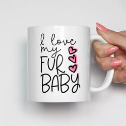 I Love My Fur Baby Mug