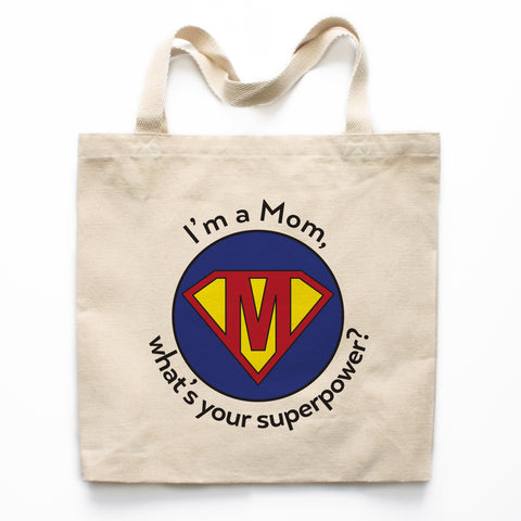 I'm A Mom, What's Your Superpower? Canvas Tote Bag