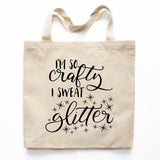 I'm So Crafty I Sweat Glitter Canvas Tote Bag