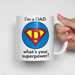 I'm a Dad, What's your Superpower? Mug