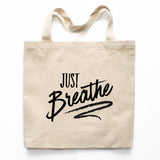 Just Breathe Motivational Canvas Tote Bag