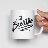 Just Breathe Motivational Mug