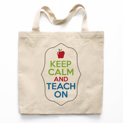 Keep Calm And Teach On Canvas Tote Bag