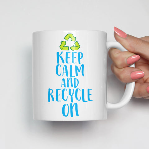 Keep Calm and Recycle On Mug