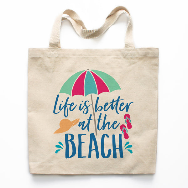 Life Is Better At The Beach Canvas Tote Bag