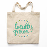 Locally Grown Canvas Tote Bag