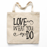 Love What You Do Canvas Tote Bag