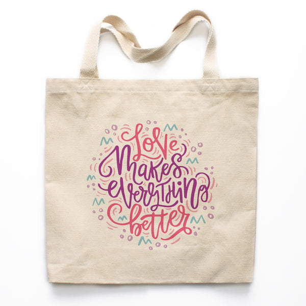 Love Makes Everything Better Canvas Tote Bag