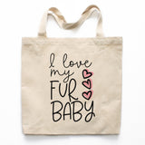 I Love My Fur Baby Tote Bag