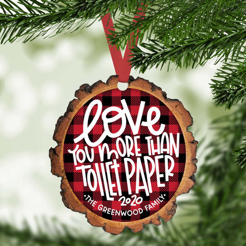 love you more than toilet paper funny 2020 personalized christmas ornament