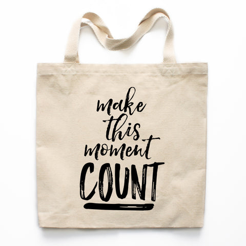 Make This Moment Count Canvas Tote Bag