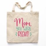 Mom You Were Right Canvas Tote Bag