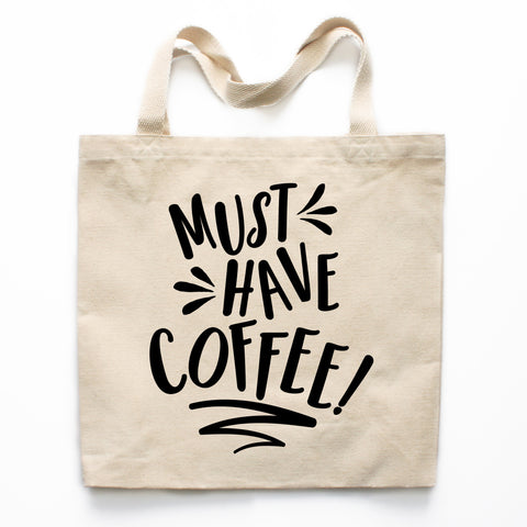 Must Have Coffee Canvas Tote Bag